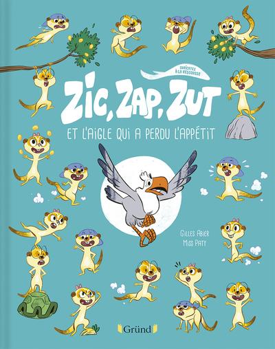 Zic, Zap, Zut et l'aigle qui a perdu l'appétit – Album Jeunesse humoristique sur les animaux – À partir de 3 ans