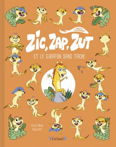 Zic, Zap, Zut et le girafon sans tache – Album Jeunesse humoristique sur les animaux – À partir de 3 ans