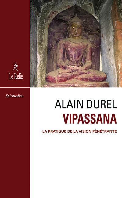 Vipassana - La pratique de la vision pénétrante
