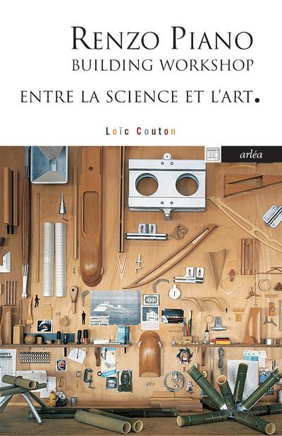 Renzo Piano Building Workshop. Entre la science et l'art
