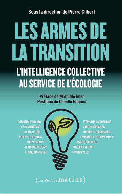 Les Armes de la transition - L'intelligence collective au service de l'écologie