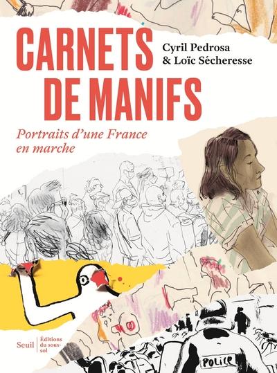 Carnets de manifs - Portraits d'une France en marche