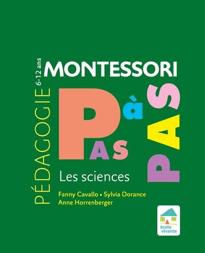 Montessori Pas à Pas : Les sciences 6-12 ans