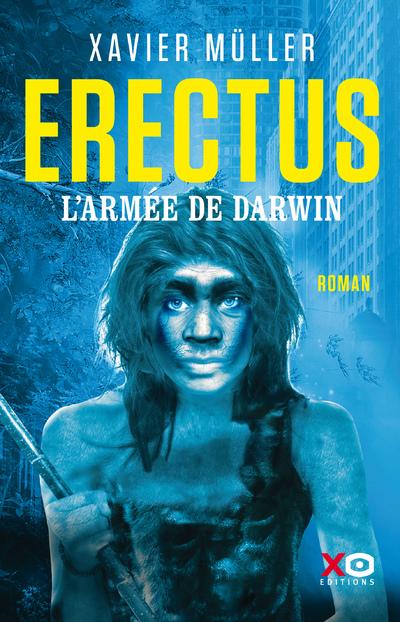 Erectus - L'armée de Darwin
