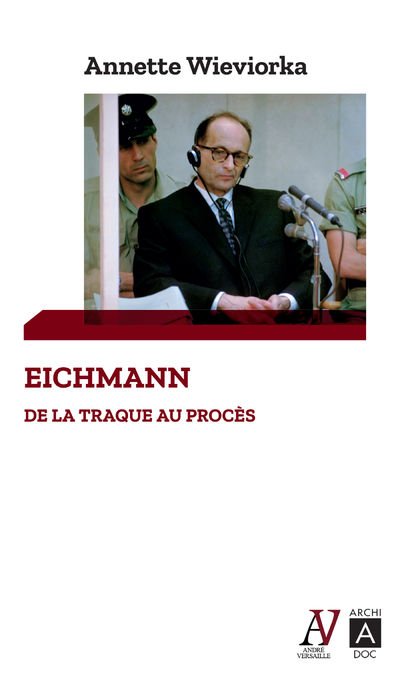 Eichmann - De la traque au procès