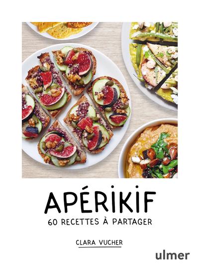 Apérikif - 60 recettes à partager