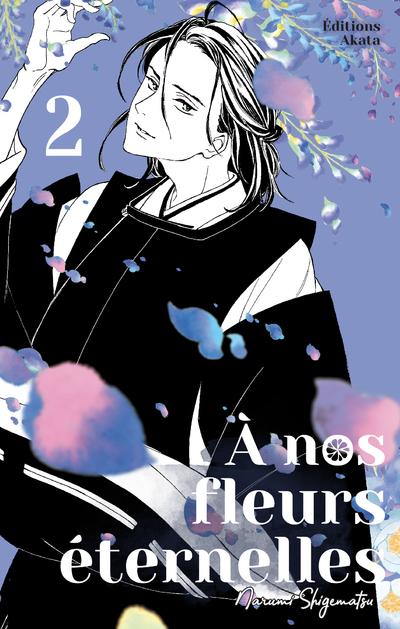 A nos fleurs éternelles - tome 2