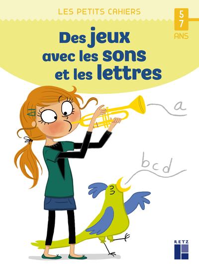 Des jeux avec les sons et les lettres - 5 - 7 ans