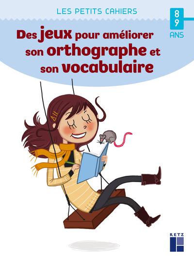 Des jeux pour améliorer son orthographe et son vocabulaire - 8-9 ans