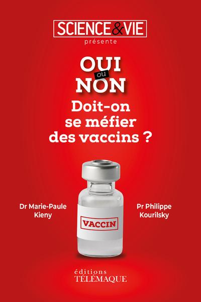 Oui ou non - Doit-on se méfier des vaccins ?