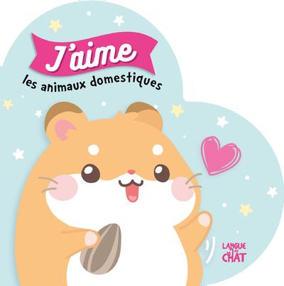 Mon petit coeur - J'aime les animaux domestiques - Tout-carton éveil - Dès 6 mois