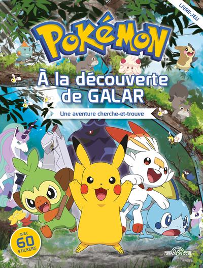 Pokémon – A la découverte de Galar – Une aventure cherche-et-trouve avec stickers