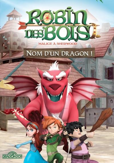 Robin des bois - Nom d'un dragon ! - Lecture roman jeunesse - Dès 7 ans