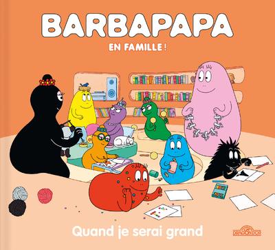 Barbapapa - Quand je serai grand - Album - Dès 3 ans