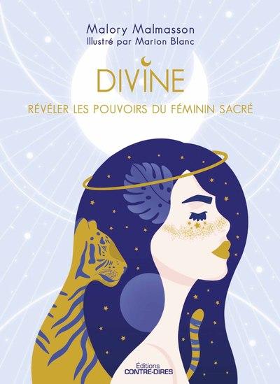 Divine - Révéler les pouvoirs féminins du sacré