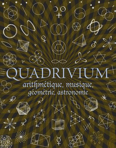 Quadrivium - Arithmétique, géométrie, musique, astronomie