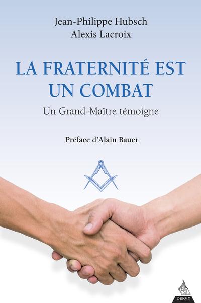 La fraternité est un combat - Un Grand-Maître témoigne