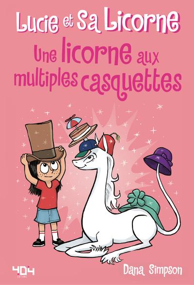 Lucie et sa licorne Tome 7 : Une licorne aux multiples casquettes - Bande dessinée jeunesse - Dès 8 ans