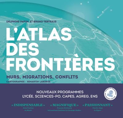 L'Atlas des frontières - Murs, migrations, conflits