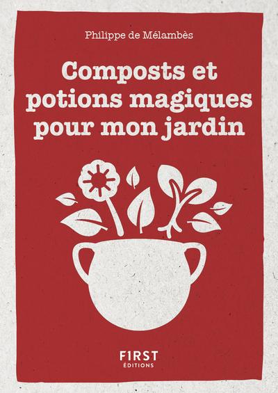 Le Petit livre de composts et potions magiques pour mon jardin