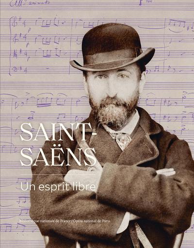 Saint-Saëns - Un esprit libre