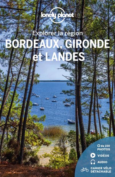 Bordeaux, Gironde et Landes - Explorer la région - 4ed