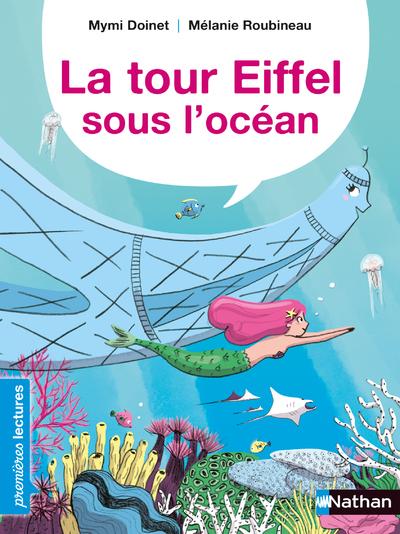 La Tour Eiffel sous l'océan - Premières Lectures CP Niveau 3 - Dès 6 ans