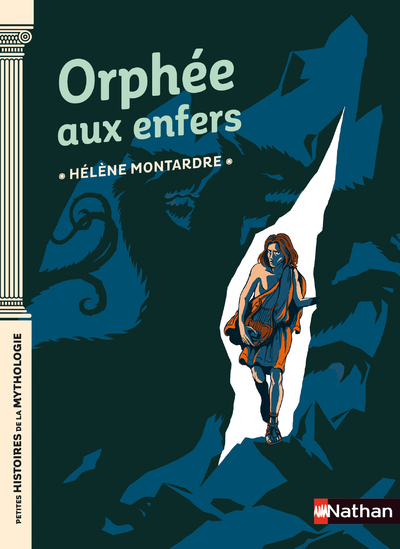 Orphée aux enfers - Petites histoires de la Mythologie - Dès 9 ans