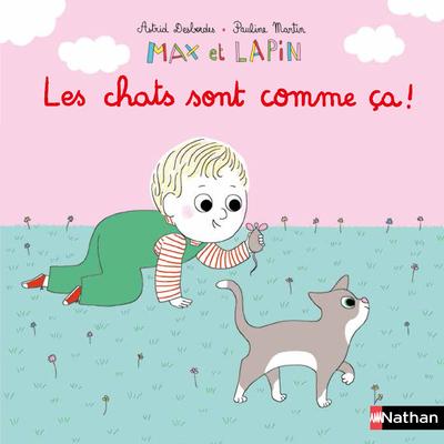 Max et lapin - Les chats sont comme ça ! - Album dès 2 ans