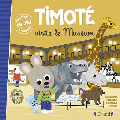 Timoté visite le Muséum – Album jeunesse – À partir de 2 ans