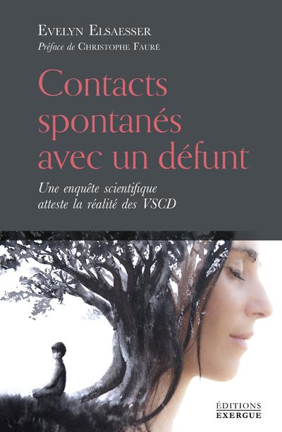 Contacts spontanés avec un défunt - Une enquête scientifique atteste la réalité des VSCD