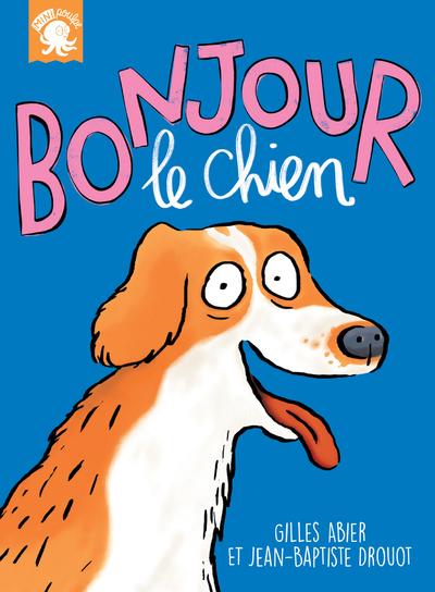Bonjour, le chien - Premier roman jeunesse humour grand-père - Dès 7 ans