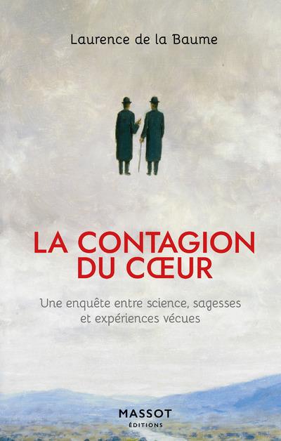 La contagion du coeur - Une enquête entre science, sagesses et expériences vécues