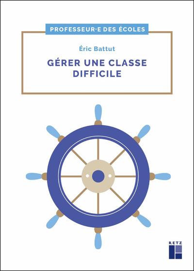 Gérer une classe difficile - Cycles 2 et 3
