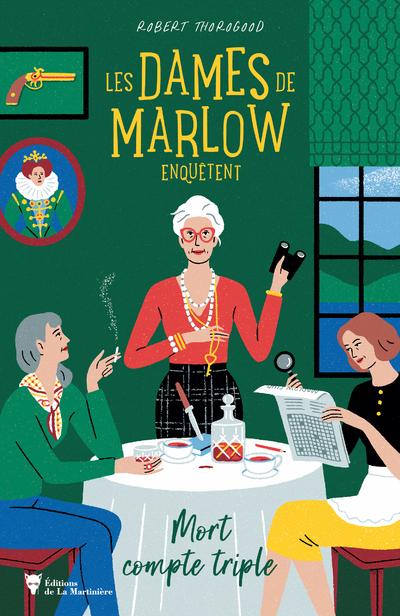 Les Dames de Marlow enquêtent - tome 1 Mort compte triple