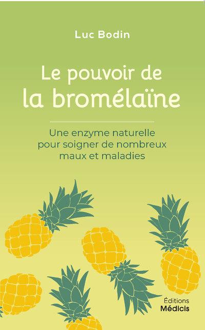 Le pouvoir de la bromélaïne - Une enzyme naturelle pour soigner de nombreux maux et maladies