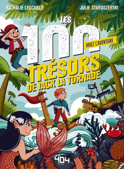 Vivez l'Aventure - Les 100 trésors de Jack la Tornade - Livre dont tu es le héros - Livre jeu - Pirates - Dès 7 ans