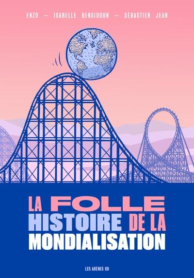 La Folle histoire de la mondialisation en BD