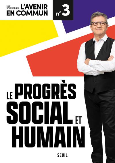 Le Progrès social et humain - Les cahiers de l'Avenir en commun N°3
