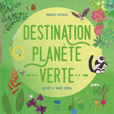 Destination planète verte - Explore le monde végétal