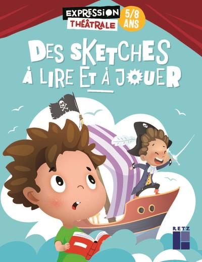 Des sketches à lire et à jouer - 5-8 ans