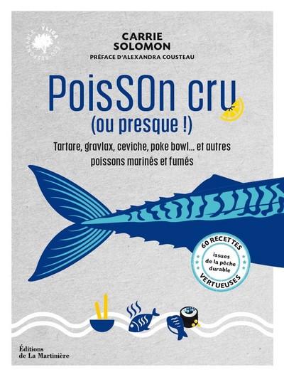 Poisson cru (ou presque !) - 60 recettes vertueuses issues de la pêche durable