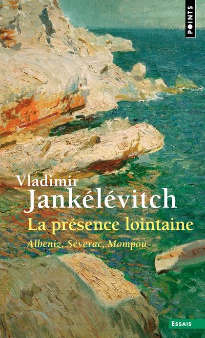 La Présence lointaine - Albeniz, Séverac, Mompou
