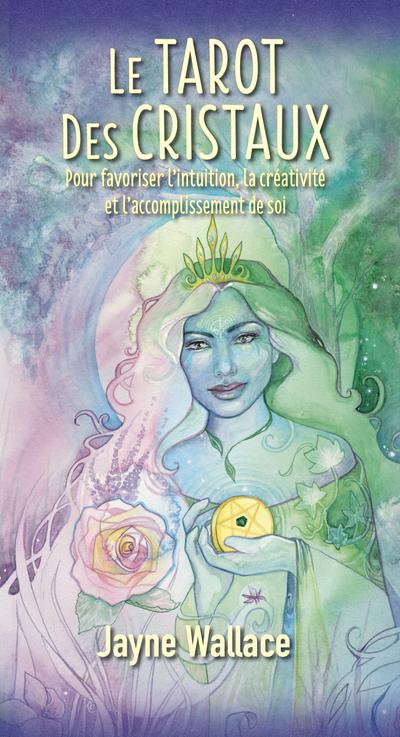 Le Tarot des cristaux - Pour favoriser l'intuition, la créativité et l'accomplissement de soi
