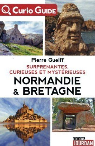 Curio - Guide : Surprenantes, curieuses et mystérieuses Normandie & Bretagne