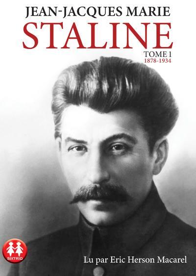Staline - tome 1 1878-1934