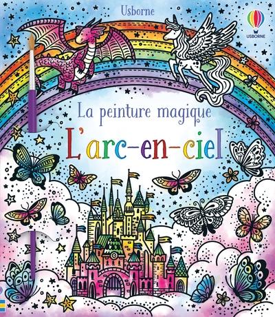 L'arc-en-ciel - La peinture magique