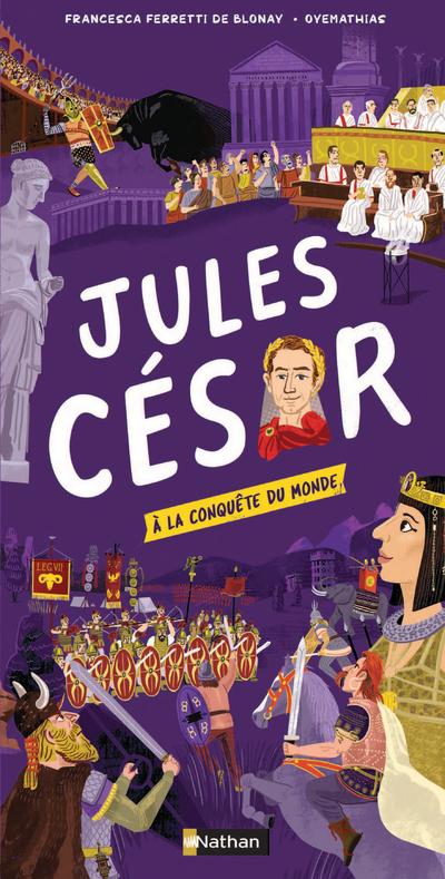 Sur les routes de l'Histoire avec Jules César - Livre spectaculaire - Dès 9 ans