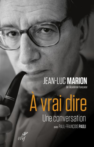 A vrai dire - Une conversation avec Paul-François Paoli