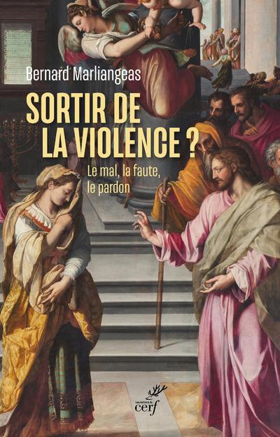 Sortir de la violence ? - Le mal, la faute, le pardon